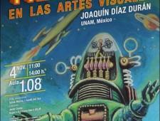 Robots y Algoritmos en las Artes Visuales por Joaquín Díaz (UNAM-México)