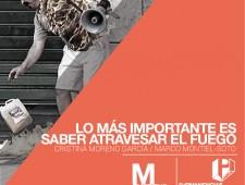 Taller: Lo más importante es saber atravesar el fuego: C. Moreno & Marco Montiel