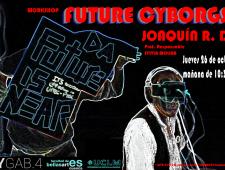 Future Cyborgs 2_ Joaquín R. Díaz