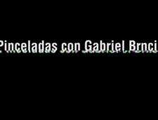 Pinceladas con Gabriel Brnçic