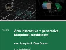Arte interactivo y generativo. Máquinas cambiantes